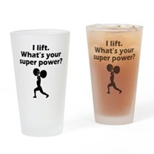 I Lift Whats Your Super Power Drinking Glass