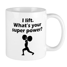 I Lift Whats Your Super Power Mugs
