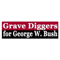 Grave Diggers for George W. Bush sticker