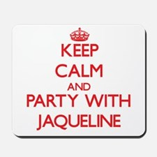 Keep Calm and Party with Jaqueline Mousepad
