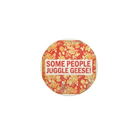 Some people juggle gees! Mini Button