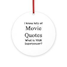 movie quotes Ornament (Round)