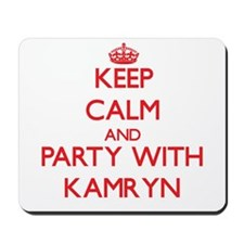 Keep Calm and Party with Kamryn Mousepad