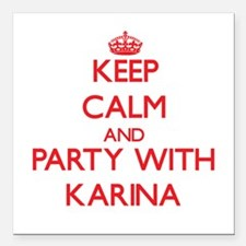 Keep Calm and Party with Karina Square Car Magnet