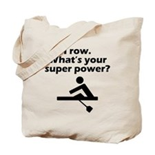 I Row Whats Your Super Power Tote Bag