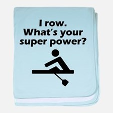 I Row Whats Your Super Power baby blanket