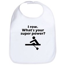 I Row Whats Your Super Power Bib