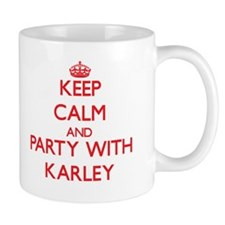 Keep Calm and Party with Karley Mugs