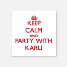 Keep Calm and Party with Karli Sticker