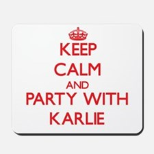 Keep Calm and Party with Karlie Mousepad