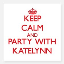 Keep Calm and Party with Katelynn Square Car Magne