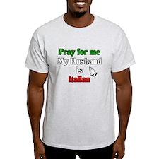 Pray for me my husband is Ita T-Shirt