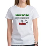 Pray for me my husband is italian Women's T-Shirt
