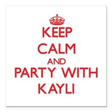 Keep Calm and Party with Kayli Square Car Magnet 3