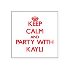 Keep Calm and Party with Kayli Sticker