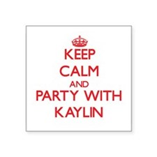 Keep Calm and Party with Kaylin Sticker