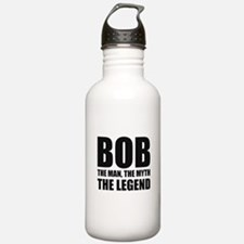 Bob The Man The Myth The Legend Water Bottle