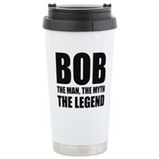 Bob The Man The Myth The Legend Travel Mug