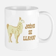 Como Se Llama? What is your name? Mugs
