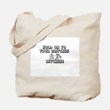 Hold On To Your Britches, Bit Tote Bag