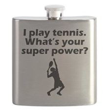 I Play Tennis Whats Your Super Power Flask