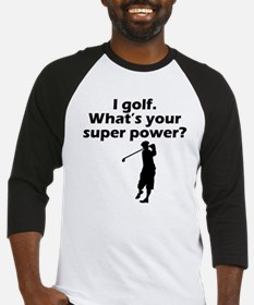 I Golf Whats Your Super Power Baseball Jersey