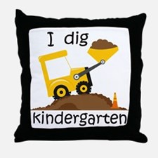 I Dig Kindergarten Throw Pillow