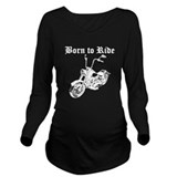 Born to ride Long Sleeve T Shirts