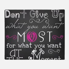 Dont Give Up Throw Blanket