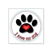 "I Love My Dog Square Sticker 3"" x 3"""