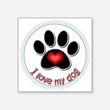 "I Love My Dog Square Sticker 3"" x 3"""