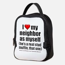 """Love My Neighbor Stud Muffin"" Neoprene Lunch Bag"