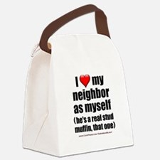 """""""Love My Neighbor Stud Muffin"""" Canvas Lunch Bag"""