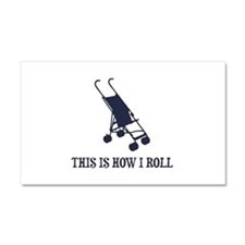 This Is How I Roll Baby Stroller Car Magnet 20 x 1