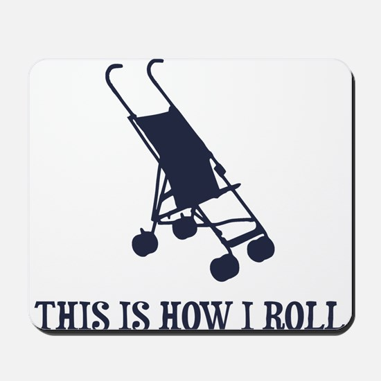 This Is How I Roll Baby Stroller Mousepad