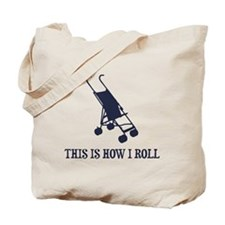 This Is How I Roll Baby Stroller Tote Bag
