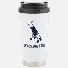 This Is How I Roll Baby Stroller Travel Mug