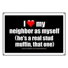 """Love My Neighbor Stud Muffin"" Banner"