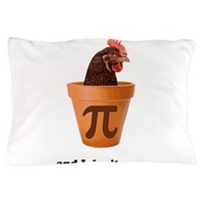 Chicken Pot Pi (and I dont care) Pillow Case