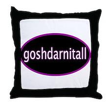 Goshdarnitall Throw Pillow