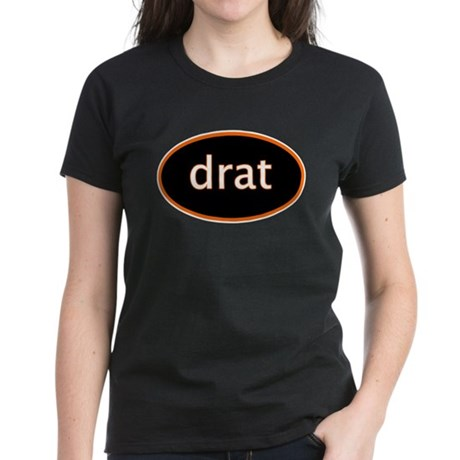 Drat Women's Dark T-Shirt