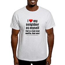 """""""Love My Neighbor Stud Muffin"""" T-Shirt"""
