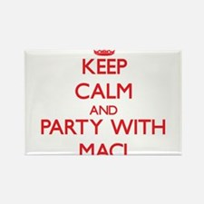 Keep Calm and Party with Maci Magnets