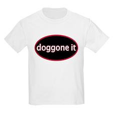 Doggone it T-Shirt