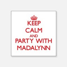 Keep Calm and Party with Madalynn Sticker