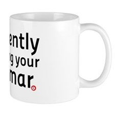I'm silently correcting your grammar (w Small Mugs