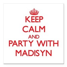 Keep Calm and Party with Madisyn Square Car Magnet