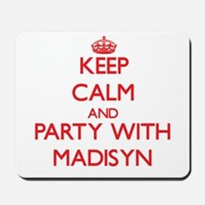 Keep Calm and Party with Madisyn Mousepad