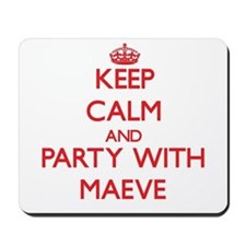 Keep Calm and Party with Maeve Mousepad