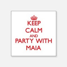 Keep Calm and Party with Maia Sticker